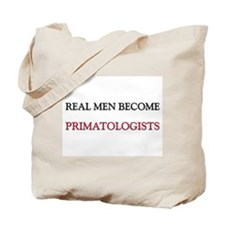 Real Men Become Primatologists Tote Bag