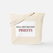 Real Men Become Priests Tote Bag
