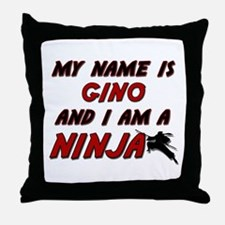 my name is gino and i am a ninja Throw Pillow