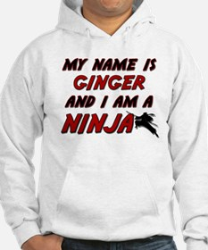 my name is ginger and i am a ninja Hoodie