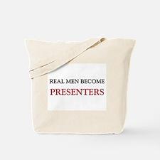 Real Men Become Presenters Tote Bag