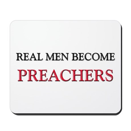 Real Men Become Preachers Mousepad