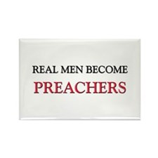 Real Men Become Preachers Rectangle Magnet