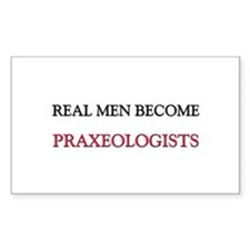 Real Men Become Praxeologists Rectangle Decal