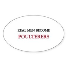 Real Men Become Poulterers Oval Decal