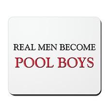 Real Men Become Pool Boys Mousepad