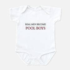 Real Men Become Pool Boys Infant Bodysuit