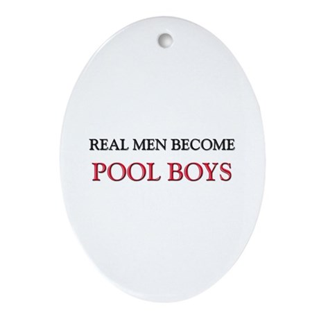 Real Men Become Pool Boys Oval Ornament