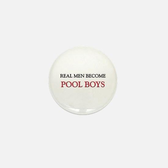 Real Men Become Pool Boys Mini Button