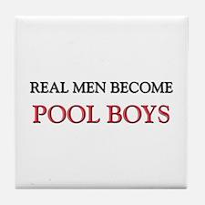 Real Men Become Pool Boys Tile Coaster