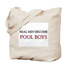 Real Men Become Pool Boys Tote Bag