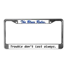 Trouble don't last always License Plate Frame