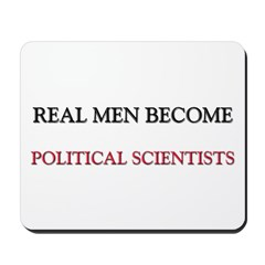 Real Men Become Political Scientists Mousepad