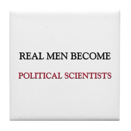 Real Men Become Political Scientists Tile Coaster
