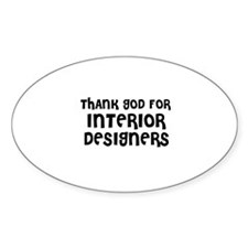 THANK GOD FOR INTERIOR DESIGN Oval Decal