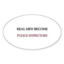 Real Men Become Police Inspectors Oval Decal