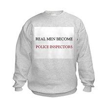 Real Men Become Police Inspectors Sweatshirt