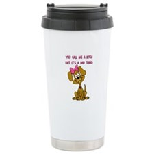 Bitch Travel Coffee Mug