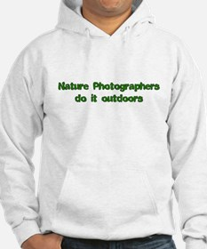 Nature photographers do it Hoodie
