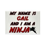 my name is gail and i am a ninja Rectangle Magnet