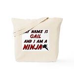 my name is gail and i am a ninja Tote Bag