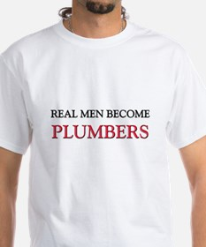 Real Men Become Plumbers Shirt
