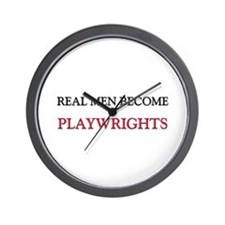 Real Men Become Playwrights Wall Clock