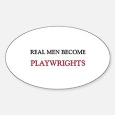Real Men Become Playwrights Oval Decal