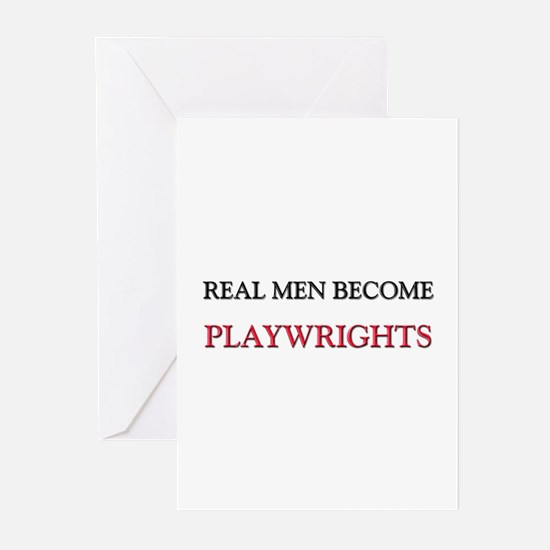 Real Men Become Playwrights Greeting Cards (Pk of