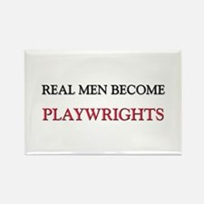 Real Men Become Playwrights Rectangle Magnet