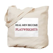 Real Men Become Playwrights Tote Bag