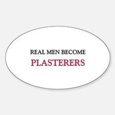 Real Men Become Plasterers Oval Decal