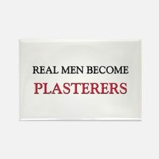 Real Men Become Plasterers Rectangle Magnet