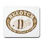 Beeotch Mousepad