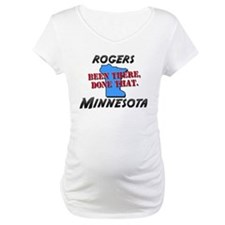 rogers minnesota - been there, done that Shirt