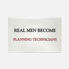 Real Men Become Planning Technicians Rectangle Mag