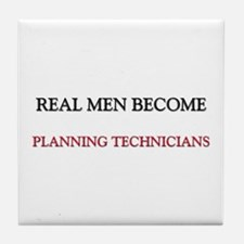 Real Men Become Planning Technicians Tile Coaster