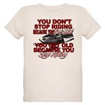 You Don't Get Old Organic Kids T-Shirt