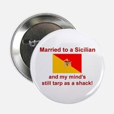 """Married To A Sicilian 2.25"""" Button"""
