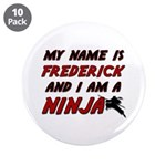 my name is frederick and i am a ninja 3.5