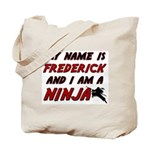 my name is frederick and i am a ninja Tote Bag