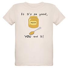 YOU eat it! T-Shirt