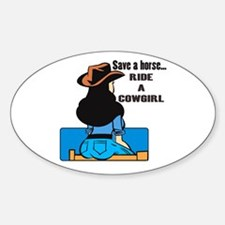 Save a horse. Ride a Cowgirl Oval Decal