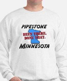 pipestone minnesota - been there, done that Sweats