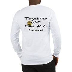 Together We Can All Learn Long Sleeve T-Shirt
