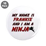 my name is frankie and i am a ninja 3.5