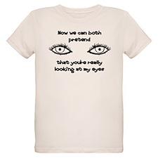 Look at my Eyes! T-Shirt