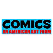 """""""Comics: An American Art Form"""" Bumper Bumper Sticker"""