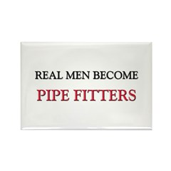 Real Men Become Pipe Fitters Rectangle Magnet (10