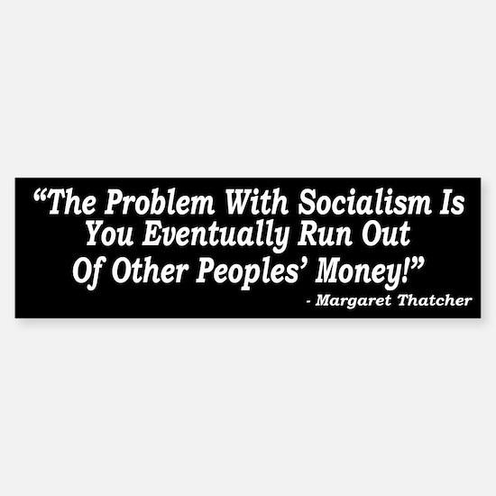 The Problem With Socialism Bumper Bumper Bumper Sticker